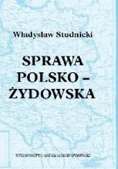 Okładka książki Sprawa Polsko-Żydowska Władysław Studnicki
