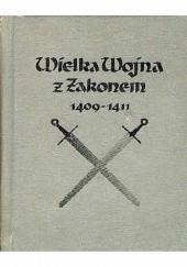 Okładka książki Wielka Wojna z Zakonem 1409-1411 Karol Szajnocha