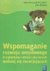 Okładka książki Wspomaganie rozwoju umysłowego trzylatków i dzieci starszych wolniej rozwijających się Edyta Gruszczyk-Kolczyńska,Ewa Zielińska