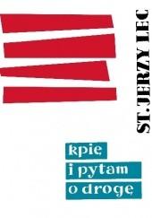Okładka książki Kpię i o drogę pytam Stanisław Jerzy Lec