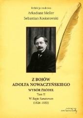 Okładka książki Z bojów Adolfa Nowaczyńskiego. Wybór źródeł (Tom II). W Regio Sanatorum (1926 - 1933) Arkadiusz Meller,Sebastian Kosiorowski