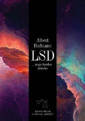 """Okładka książki LSD... moje trudne dziecko. Historia odkrycia """"cudownego narkotyku"""" Albert Hofmann"""