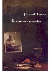 Okładka książki Koronczarka Pascal Lainé