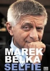 Okładka książki Marek Belka. Selfie Marek Belka,Maciej Siembieda