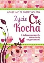 Okładka książki Życie Cię kocha Louise L. Hay