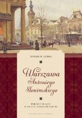 Okładka książki Warszawa Antoniego Słonimskiego. Portret miasta w zwierciadle literatury Tomasz Lerski