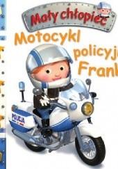 Okładka książki Motocykl policyjny Franka. Mały chłopiec Émilie Beaumont,Nathalie Bélineau