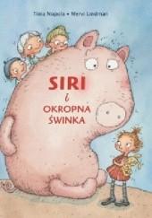 Okładka książki Siri i okropna świnka Tiina Nopola,Mervi Lindman