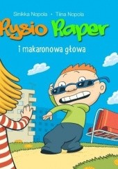Okładka książki Rysio Raper i makaronowa głowa Sinikka Nopola,Tiina Nopola