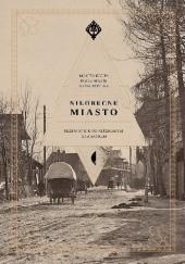 Okładka książki Nieobecne miasto Maciej Krupa,Kuba Szpilka,Piotr Mazik