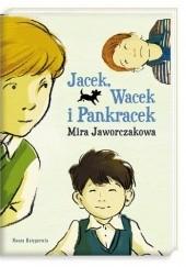 Okładka książki Jacek, Wacek i Pankracek Mira Jaworczakowa