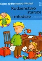 Okładka książki Rodzeństwo starsze i młodsze Roksana Jędrzejewska-Wróbel