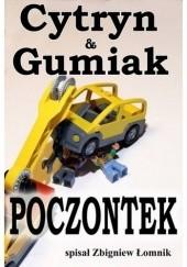 Okładka książki Cytryn & Gumiak: Poczontek Zbigniew Łomnik