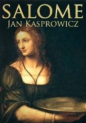 Okładka książki Salome Jan Kasprowicz
