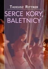 Okładka książki Serce Kory, baletnicy Tadeusz Rittner