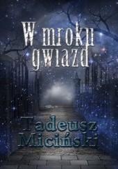 Okładka książki W mroku gwiazd Tadeusz Miciński