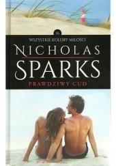 Okładka książki Prawdziwy cud Nicholas Sparks