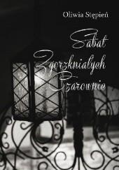 Okładka książki Sabat zgorzkniałych czarownic Oliwia Stępień