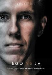 Okładka książki Ego vs ja. Zmieniając siebie, zmienisz przyszłość Dawid Piątkowski