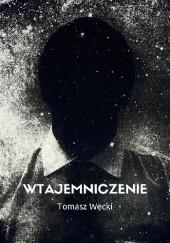 Okładka książki Wtajemniczenie Tomasz Węcki