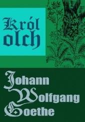 Okładka książki Król olch Johann Wolfgang von Goethe