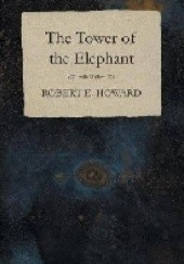 Okładka książki The Tower of the Elephant Robert E. Howard