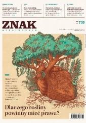 Okładka książki Znak nr 733 - Dlaczego rośliny powinny mieć prawa? Redakcja Miesięcznika ZNAK