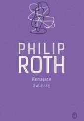 Okładka książki Konające zwierzę Philip Roth