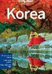 Okładka książki Korea. Lonely Planet Simon Richmond, Trent Holden, Phillip Tang, Megan Eaves, Rebecca Milner, Rob Whyte