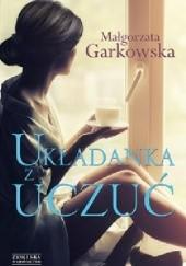 Okładka książki Układanka z uczuć Małgorzata Garkowska