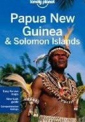 Okładka książki Papua New Guinea and Salomon Islands. Lonely Planet Regis St. Louis