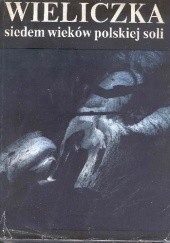Okładka książki Wieliczka. Siedem wieków polskiej soli Ita Turowicz,Marian Hanik,Stanisław Klimowski