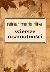 Okładka książki Wiersze o samotności Rainer Maria Rilke