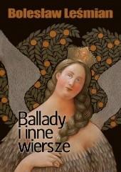 Okładka książki Ballady i inne wiersze Bolesław Leśmian