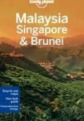Okładka książki Malaysia, Singapore and Brunei. Lonely Planet Simon Richmond, Celeste Brash, Austin Bush, Adam Karlin, Daniel Robinson, Shawn Low, Cristian Bonetto, Joshua Samuel Brown