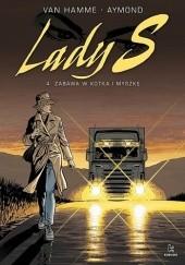 Okładka książki Lady S #4 - Zabawa w kotka i myszkę Jean Van Hamme,Philippe Aymond