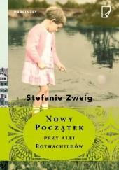 Okładka książki Nowy początek przy alei Rothschildów Stefanie Zweig