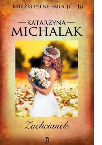 Okładka książki Zachcianek Katarzyna Michalak