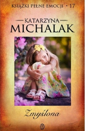 Okładka książki Zmyślona Katarzyna Michalak