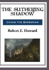 Okładka książki The Slithering Shadow Robert E. Howard