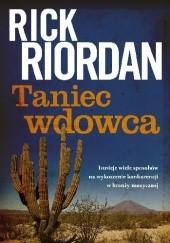 Okładka książki Taniec wdowca Rick Riordan