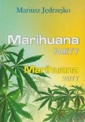 Okładka książki Marihuana FAKTY Marihuana MITY Mariusz Jędrzejko