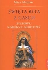 Okładka książki Święta Rita z Cascii. Życiorys, Nowenna, Modlitwy. Mira Majdan