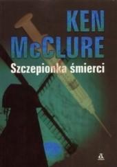 Okładka książki Szczepionka śmierci Ken McClure