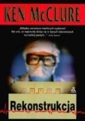 Okładka książki Rekonstrukcja Ken McClure