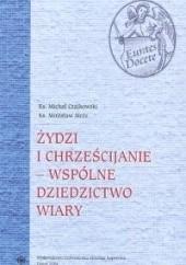 Okładka książki żydzi i chrześcijanie - wspólne dziedzictwo wiary Mirosław Mróz,Ks. Michał Czajkowski
