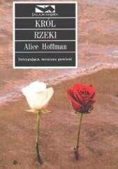 Okładka książki Król rzeki Alice Hoffman