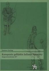 Okładka książki Kampanie galijskie Juliana Apostaty. Argentoratum 357 Tomasz Szeląg