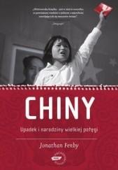 Okładka książki Chiny. Upadek i  narodziny wielkiej  potęgi Jonathan Fenby