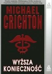 Okładka książki Wyższa konieczność Michael Crichton
